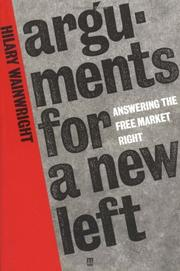 Cover of: Arguments for a New Left | Hilary Wainwright