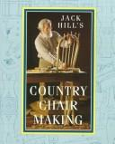 Cover of: Jack Hill's country chair making