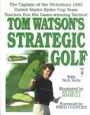 Cover of: Tom Watson's strategic golf