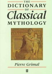 Cover of: dictionary of classical mythology | Pierre Grimal