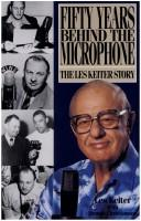 Cover of: Fifty years behind the microphone | Les Keiter