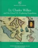 Cover of: Lt. Charles Wilkes and the great U.S. Exploring Expedition | Cheri Wolfe