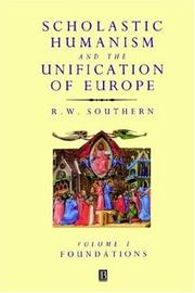 Cover of: Scholastic Humanism and the Unification of Europe | R. W. Southern
