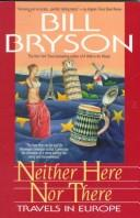Cover of: Neither here nor there: travels in Europe