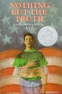 Cover of: Nothing but the truth: a documentary novel
