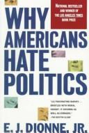 Why Americans hate politics by E. J. Dionne