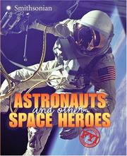 Cover of: Astronauts and Other Space Heroes FYI (For Your Information) | Sarah L. Thomson