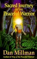Cover of: Sacred journey of the peaceful warrior