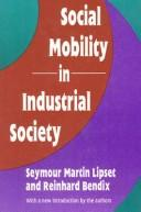 Cover of: Social mobility in industrial society | Seymour Martin Lipset
