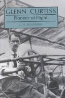 Cover of: Glenn Curtiss, pioneer of flight | Cecil R. Roseberry