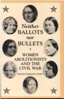 Cover of: Neither ballots nor bullets | Wendy Hamand Venet