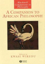 Cover of: A Companion to African Philosophy (Blackwell Companions to Philosophy) | Kwasi Wiredu