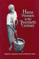 Cover of: Hausa women in the twentieth century