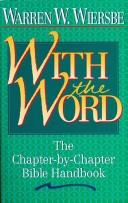 Cover of: With the Word: The Chapter-by-Chapter Bible Handbook