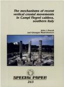 Cover of: The mechanisms of recent vertical crustal movements in Campi Flegrei caldera, southern Italy