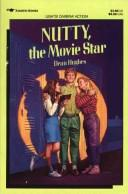 Cover of: Nutty, the movie star