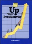 Cover of: Up your productivity
