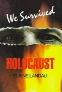 Cover of: We survived the Holocaust | [edited by] Elaine Landau.