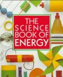 Cover of: The science book of energy