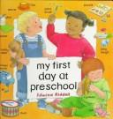 Cover of: My first day at preschool | Edwina Riddell