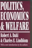 Cover of: Politics, economics, and welfare: planning and politico-economic systems resolved into basic social processes