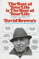 Cover of: The rest of your life is the best of your life | David Brown
