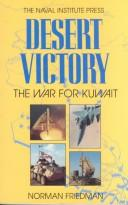 Cover of: Desert victory: the war for Kuwait