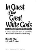 Cover of: In quest of the great white gods | Robert F. Marx