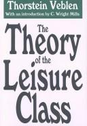 Cover of: The theory of the leisure class