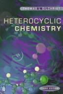 Cover of: Heterocyclic chemistry | T. L. Gilchrist