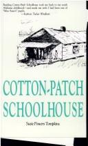 Cover of: Cotton-patch schoolhouse | Susie Powers Tompkins