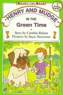 Cover of: Henry and Mudge in the green time: the third book of their adventures