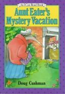 Cover of: Aunt Eater's mystery vacation