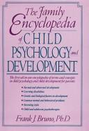 Cover of: The family encyclopedia of child psychology and development | Frank Joe Bruno