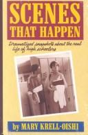 Cover of: Scenes that happen | Mary Krell-Oishi