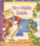 Cover of: Hey diddle diddle | Marilyn Janovitz