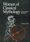 Cover of: Women of classical mythology | Bell, Robert E.