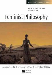 Cover of: Blackwell Guide to Feminist Philosophy (Blackwell Philosophy Guides) |