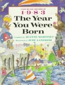 Cover of: The year you were born, 1983 | Jeanne Martinet