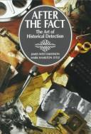 Cover of: After the fact: the art of historical detection