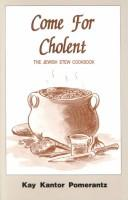 Cover of: Come for cholent | Kay Kantor Pomerantz