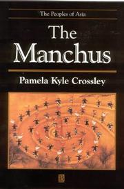 Cover of: The Manchus (The Peoples of Asia) | Pamela Kyle Crossley