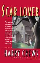 Cover of: Scar lover | Harry Crews