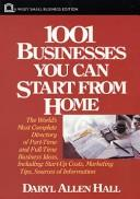 Cover of: 1001 businesses you can start from home | Daryl Allen Hall