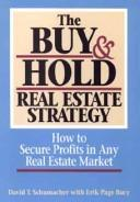 Cover of: The buy and hold real estate strategy | David T. Schumacher