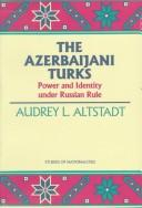 Cover of: The Azerbaijani Turks | Audrey L. Altstadt