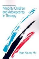 Cover of: Minority children and adolescents in therapy | Man Keung Ho