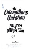 Cover of: The caterpillar's question