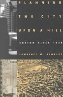 Cover of: Planning the city upon a hill by Lawrence W. Kennedy