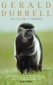 Catch me a colobus by Gerald Malcolm Durrell